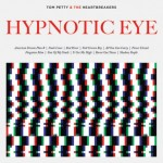 Tom-Petty-And-The-Heartbreakers-Hypnotic-Eye1
